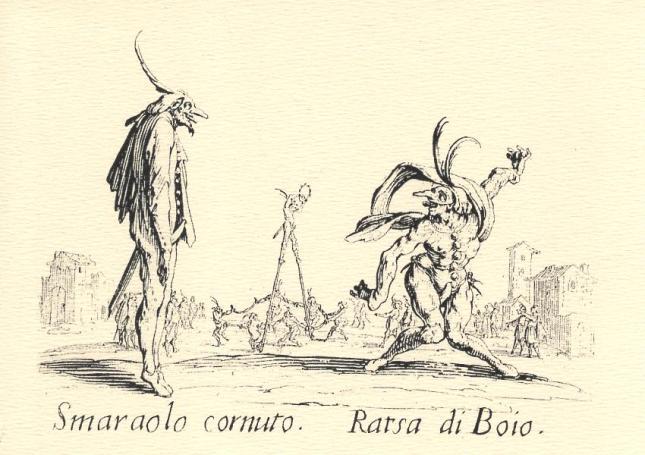 Jacques Callot, Smaraolo cornuto and Ratsa di Boio